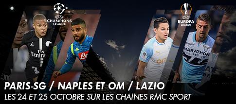 LIGUE DES CHAMPIONS DE l'UEFA / EUROPA LEAGUE - PARIS-SG / NAPLES et OM / LAZIO en exclusivité sur RMC SPORT